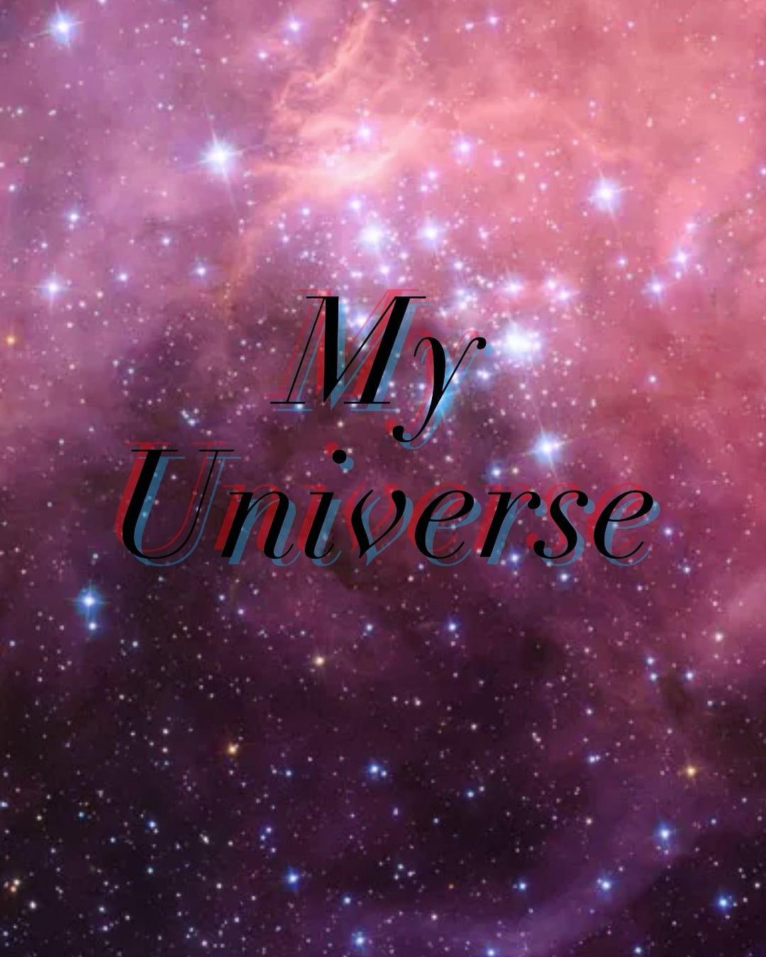 'My Universe'