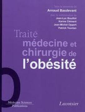 Traité de méecine et chirurgie d l'Obésité Arnaud Basdevan Jean-Luc Bouillot Karine Clément Jea-Michel Oppert Patrick Tounian Nicolas Veyrie