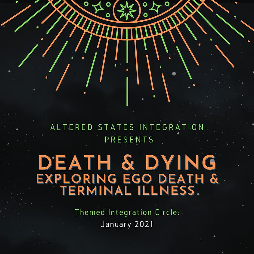 Death & Dying: Exploring Ego Death & Terminal Illness