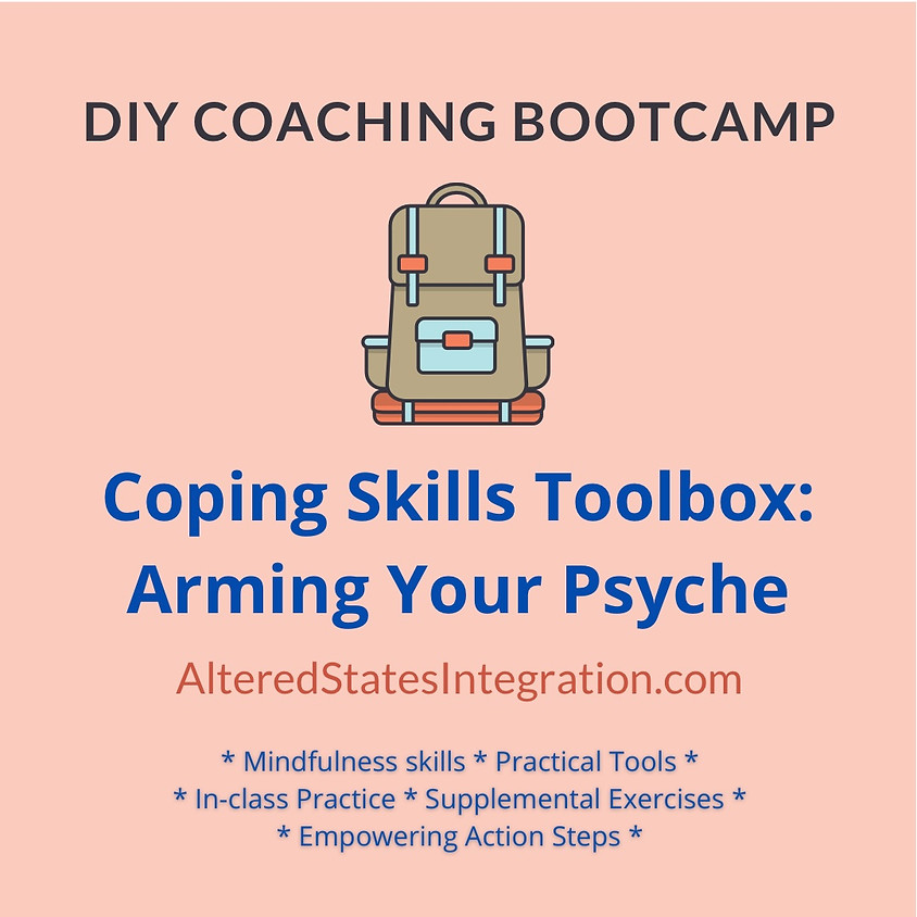 Coping Skills Toolbox: Arming your Psyche - DIY Coaching Bootcamp
