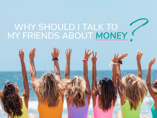 Why should I speak to my friends about money?