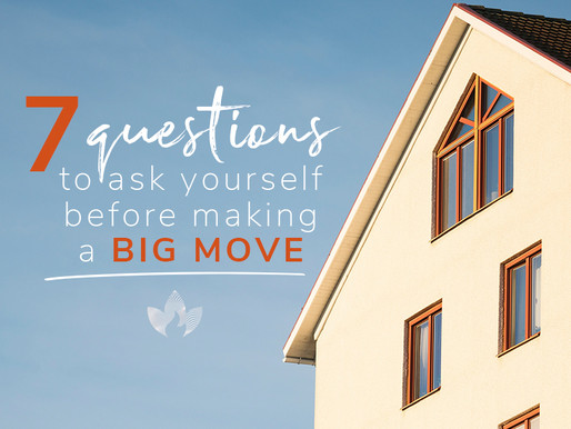 Are you considering a geographic move? Ask yourself these 7 questions first...
