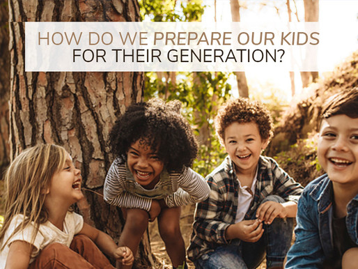 How can we raise kids for their generation?