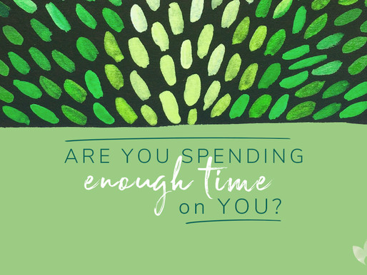 Are you spending enough time on you?