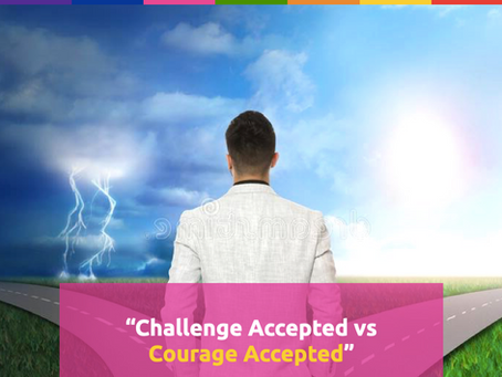 Challenge Accepted vs Courage Accepted