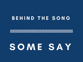 Behind the Song: Some Say