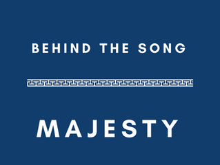 Behind the Song: Majesty
