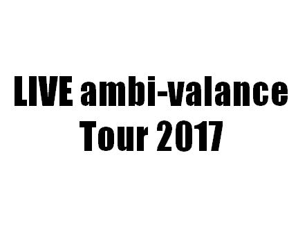 LIVE ambi-valance Tour 2017