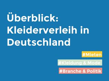 Im Überblick: Kleiderverleih in Deutschland, Österreich & in der Schweiz