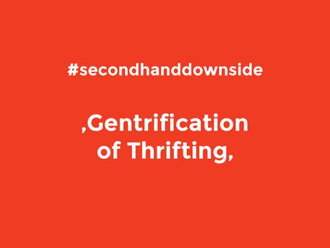 Was ist 'Gentrification Of Thrifting' und welches Dilemma dies bei mir auslöst?