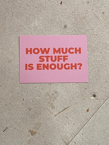 Postkarte Enough Stuff