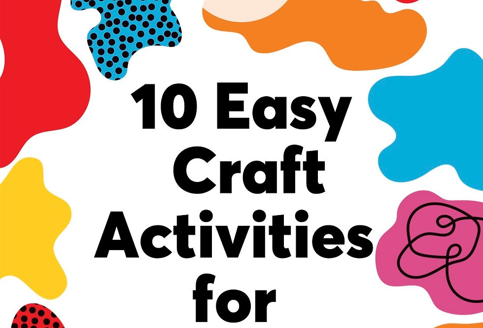 10 Easy Craft Activities for Toddlers