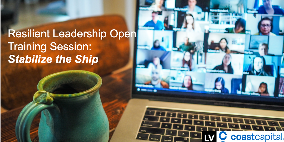 """Resilient Leadership: """"Stabilizing the Ship"""" Open Training Session"""