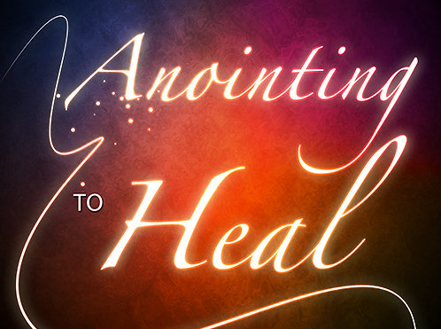Anointing To Heal - Digital