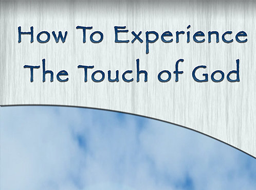 How To Experience The Touch of God - CD