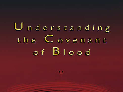 Understanding The Covenant of Blood - Digital