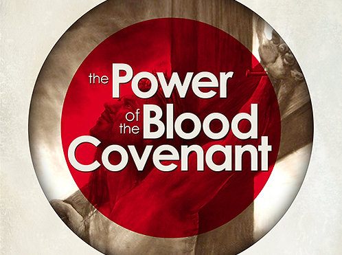 The Power of The Blood Covenant - Digital