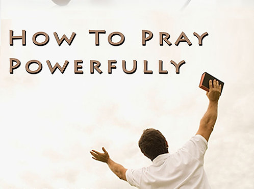 How To Pray Powerfully - CD