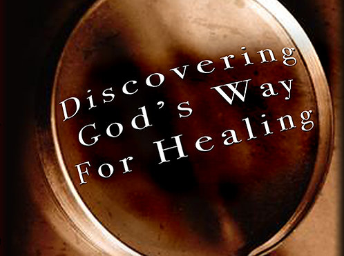 Discovering God's Way For Healing - CD