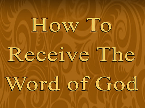 How To Receive The Word of God - CD