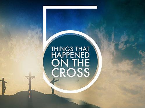 5 Things That Happened On The Cross - Digital