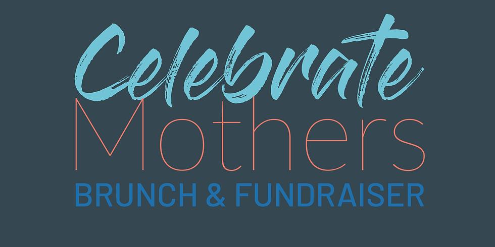 Celebrate Mothers Brunch & Fundraiser