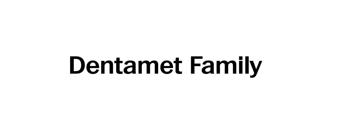 Dentamet family