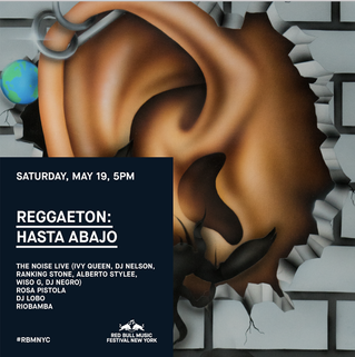This Sat. May 19th | Red Bull Music Festival NY | Reggaetón: Hasta Abajo w/ The Noise live (Ivy Quee