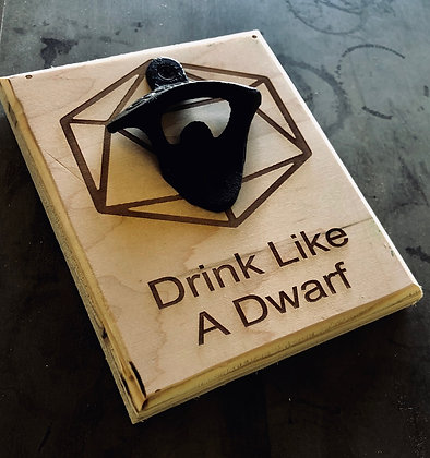 Drink Like A Dwarf Bottle Opener