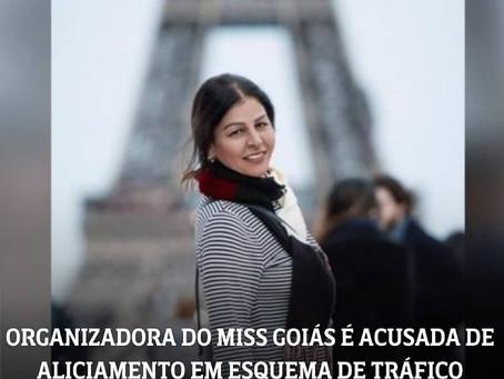 Organizadora do Miss Goiás é acusada de envolvimento no tráfico internacional de mulheres