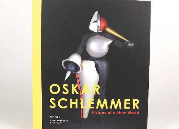 Oskar Schlemmer: Visions of a New World