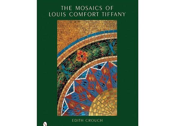 The Mosaics of Louis Comfort Tiffany