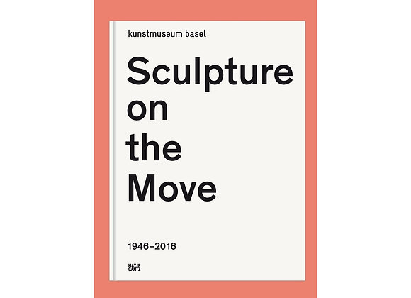Sculpture on the Move 1946-2016