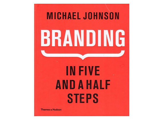 Michael Johnson - Branding: In Five and a Half Steps