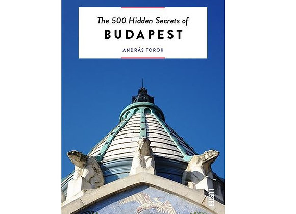 The 500 Hidden Secrets of Budapest