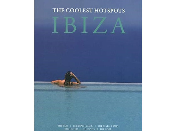 Ibiza. The Coolest Hotspots