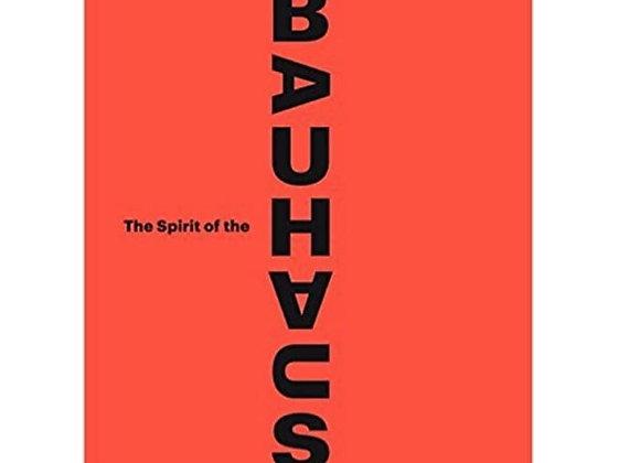 The Spirit of the Bauhaus