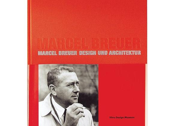 Marcel Breuer: Design and Architecture