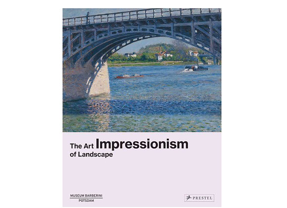Impressionism. The Art of Landscape