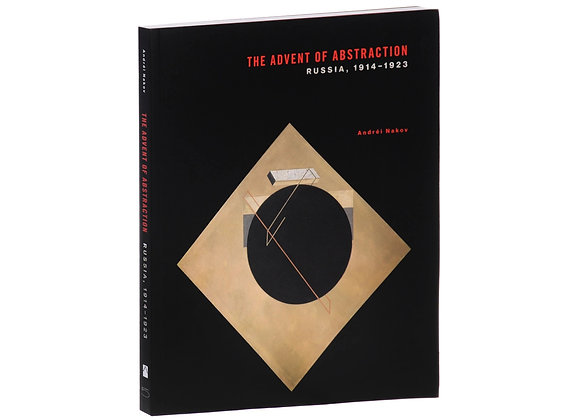 The Advent of Abstraction: Russia, 1914-1923