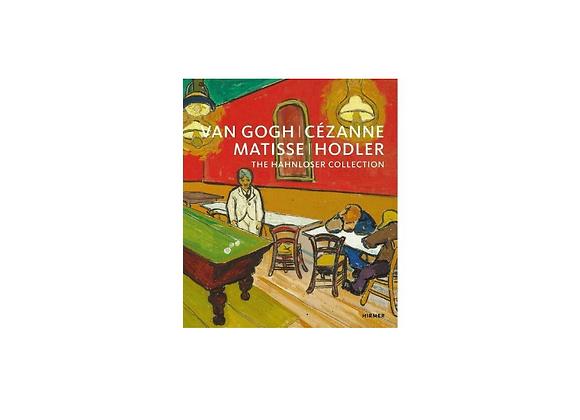 Van Gogh, Cezann, Matisse, Hodler