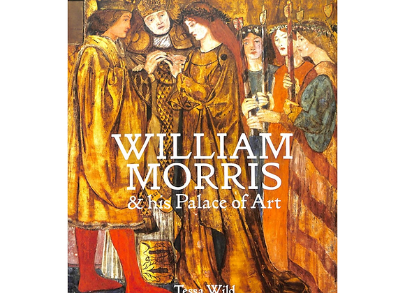 William Morris & his Palace of Art