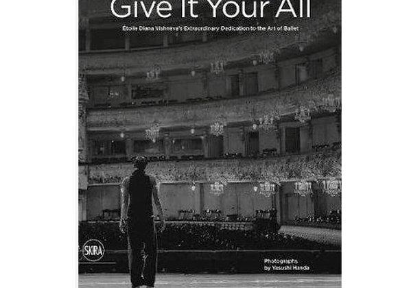 Give It Your All: Etoile Diana Vishneva's Extraordinary Dedication