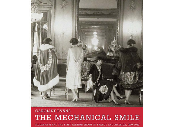 The Mechanical Smile: Modernism and the First Fashion Shows in France and Americ