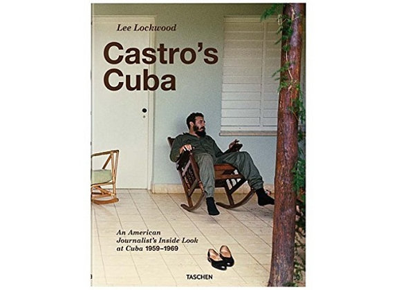 Castro's Cuba, An American Journalist's Inside Look at Cuba, 1959-1969