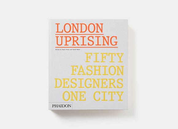 London Uprising Fifty Fashion Designers, One City
