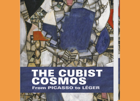 The Cubist Cosmos: From Picasso to Leger