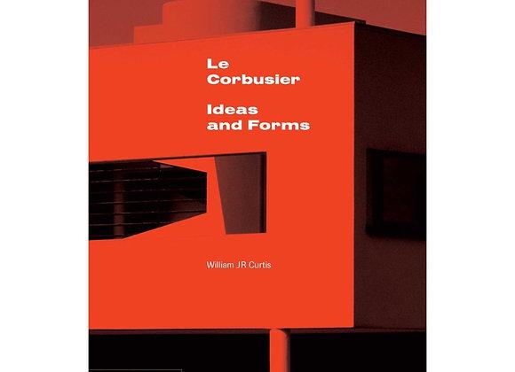 Le Corbusier. Ideas & Forms (New Edition)