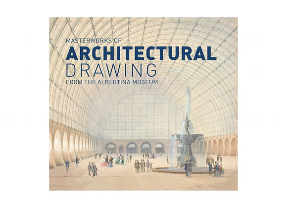 Masterpieces of Architectural Drawing from Albertina