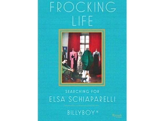 Frocking Life: Searching for Elsa Schiaparelli